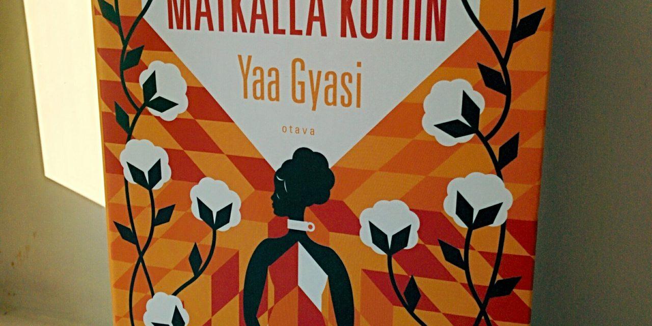 Orjakaupasta nykypäivään – Yaa Gyasin romaani on konfliktien, valtarakenteiden ja epäoikeudenmukaisuuden jäljillä