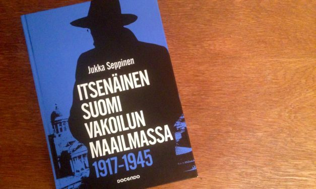 Kirja-arvio: Itsenäinen Suomi vakoilun maailmassa 1917–1945